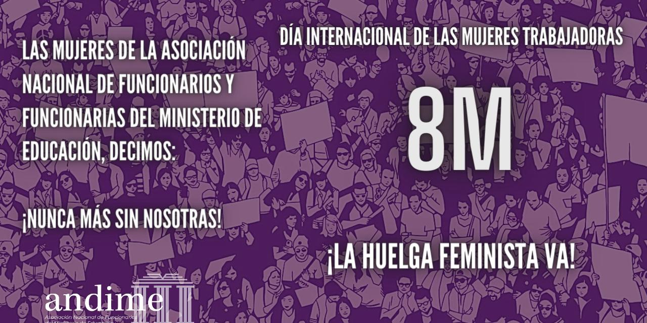 """8M: Mujeres de ANDIME: """"Nunca más sin nosotras"""""""